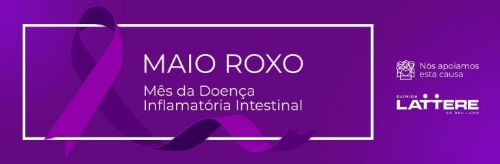 Maio Roxo - Mês da Doença Inflamatória intestinal.